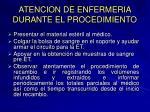 atencion de enfermeria durante el procedimiento