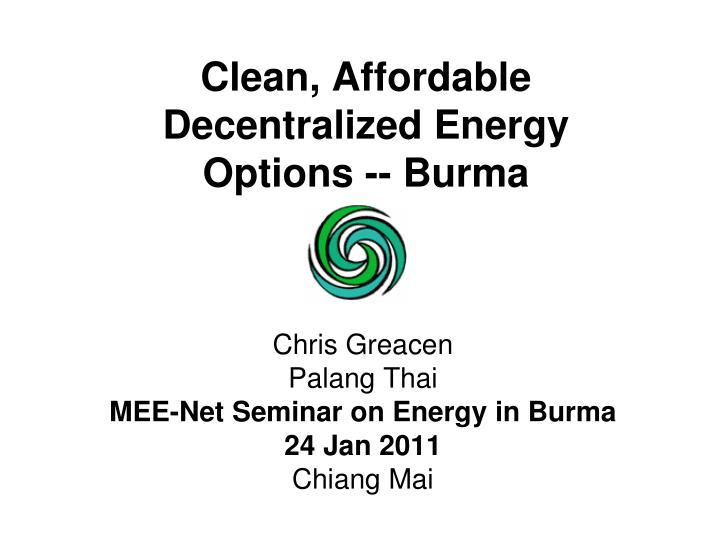 Clean affordable decentralized energy options burma