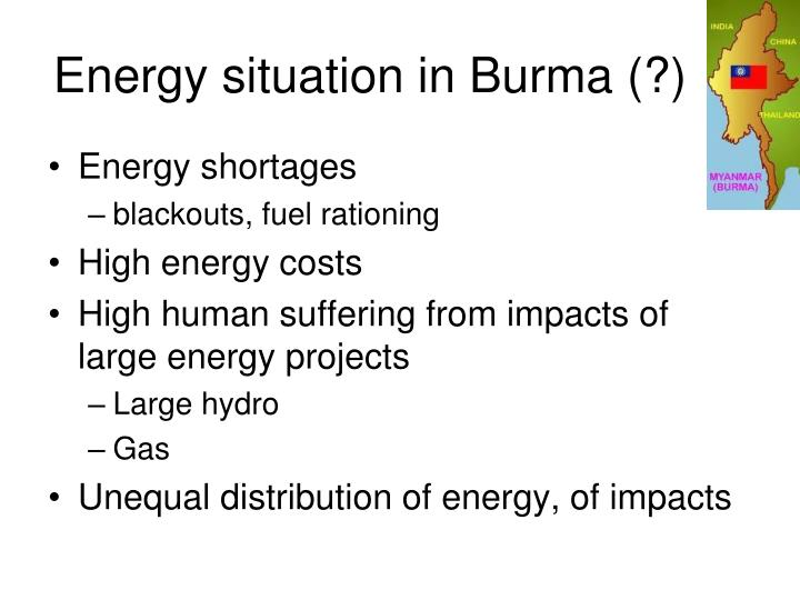 Energy situation in Burma (?)