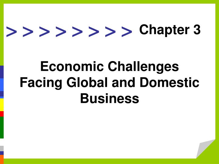 Economic challenges facing global and domestic business