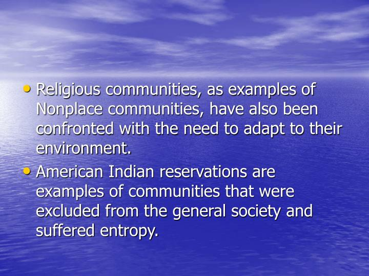 Religious communities, as examples of Nonplace communities, have also been confronted with the need to adapt to their environment.