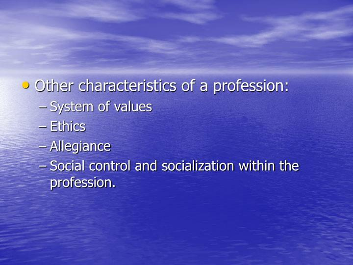 Other characteristics of a profession: