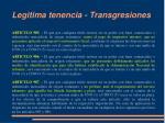 legitima tenencia transgresiones