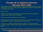 prueba de la legitima tenencia decreto 4531 19652