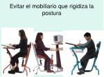 evitar el mobiliario que rigidiza la postura