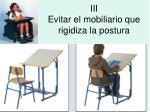 iii evitar el mobiliario que rigidiza la postura