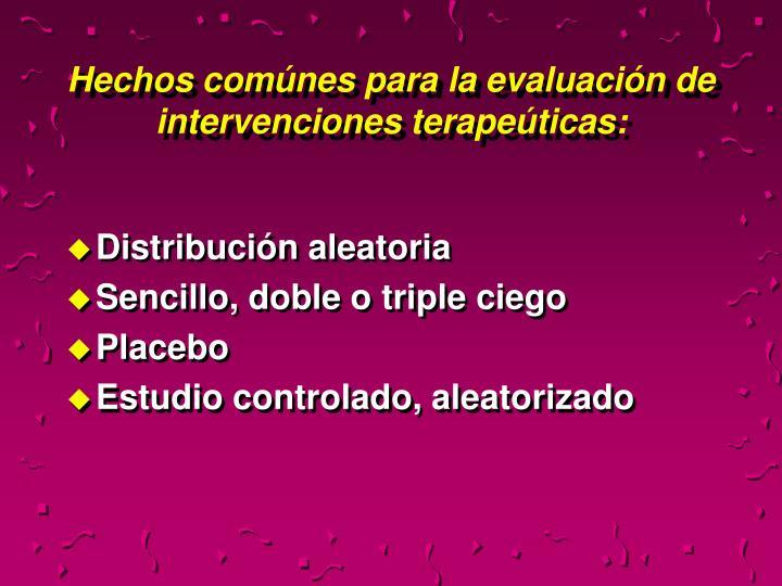 Hechos comúnes para la evaluación de intervenciones terapeúticas: