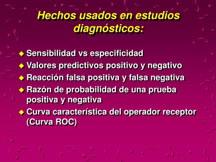 Hechos usados en estudios diagnósticos: