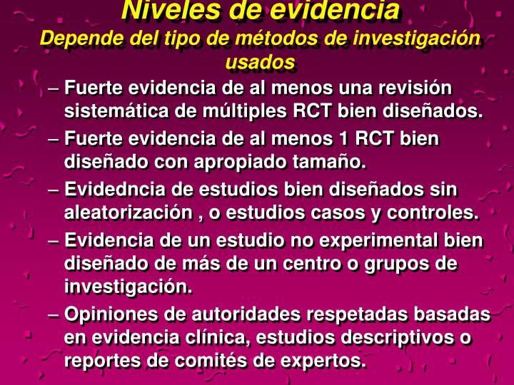 Niveles de evidencia depende del tipo de m todos de investigaci n usados