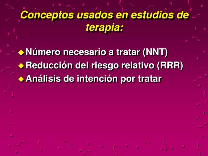 Conceptos usados en estudios de terapia: