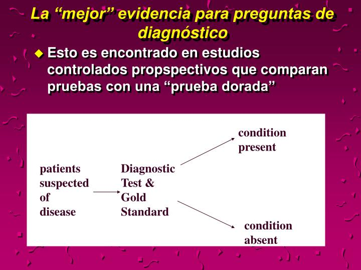 """La """"mejor"""" evidencia para preguntas de diagnóstico"""