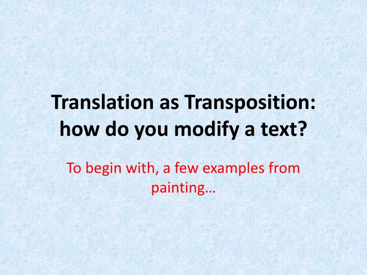 translation as transposition how do you modify a text n.
