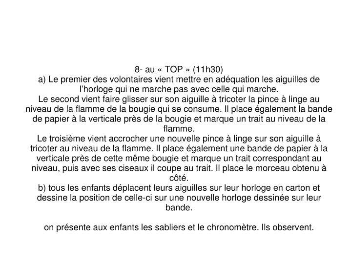 8- au «TOP» (11h30)