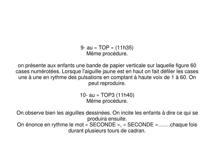 9- au «TOP» (11h35)