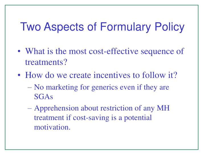 Two Aspects of Formulary Policy