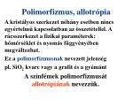 polimorfizmus allotr pia