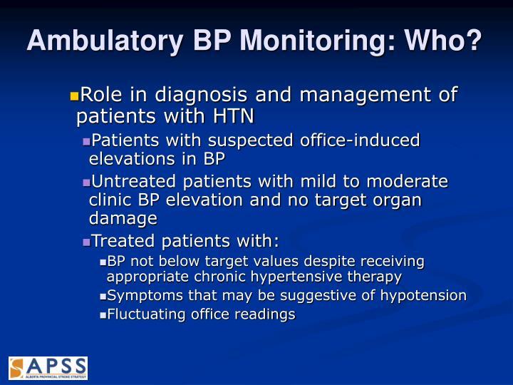 Ambulatory BP Monitoring: Who?