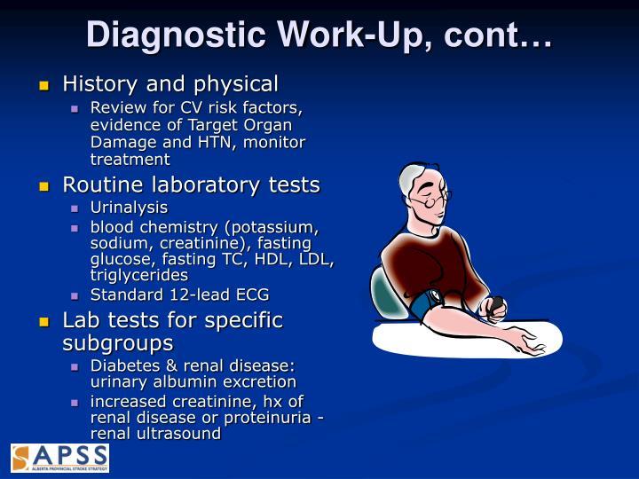 Diagnostic Work-Up, cont…