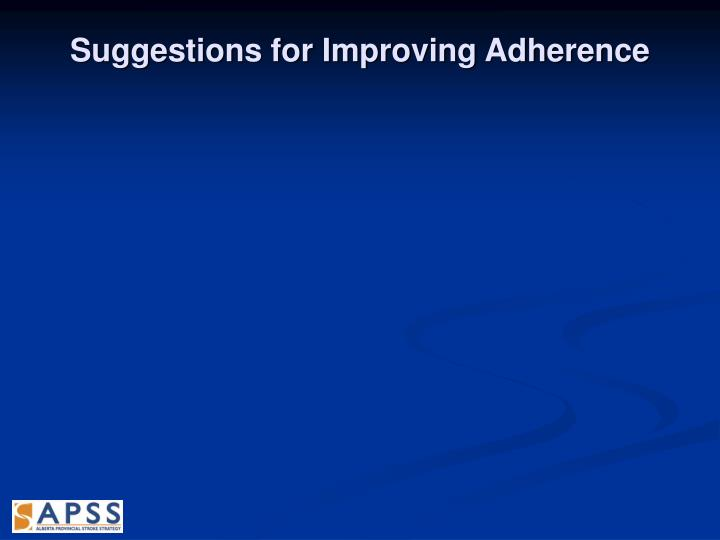 Suggestions for Improving Adherence