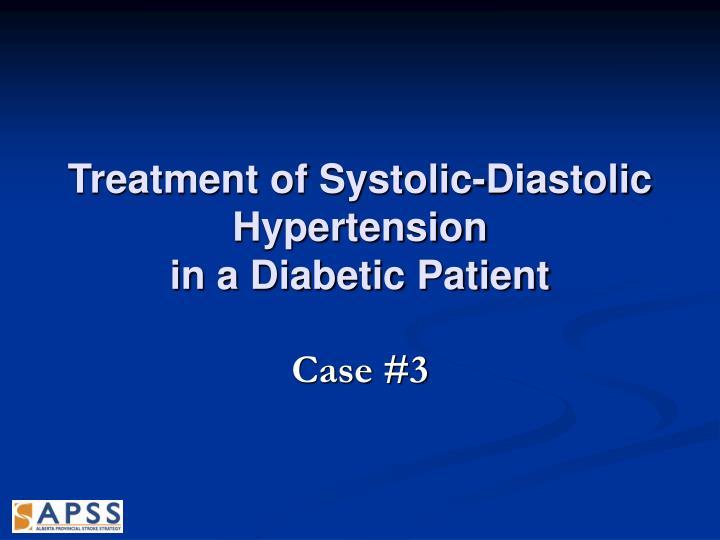 Treatment of Systolic-Diastolic Hypertension