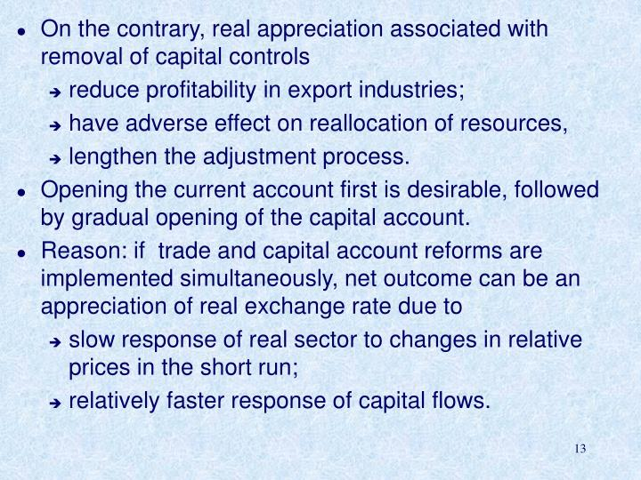 On the contrary, real appreciation associated with removal of capital controls