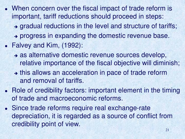 When concern over the fiscal impact of trade reform is important, tariff reductions should proceed in steps:
