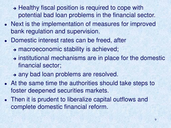 Healthy fiscal position is required to cope with potential bad loan problems in the financial sector.