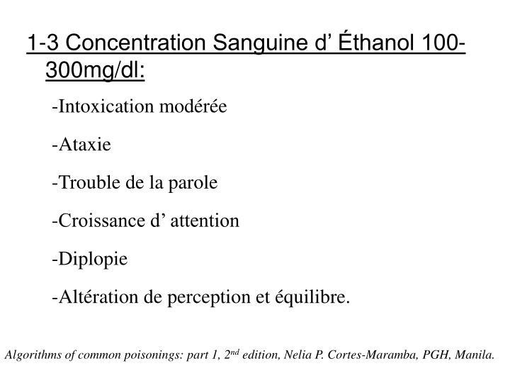 1-3 Concentration Sanguine d' Éthanol 100-300mg/dl: