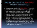 naming the strain as new delhi creates controversy
