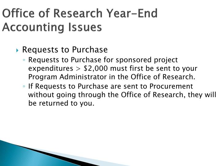 Office of Research Year-End Accounting Issues