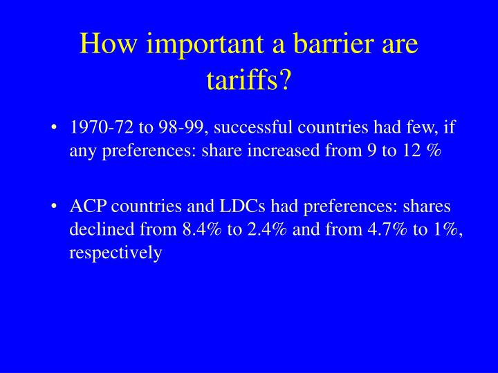 1970-72 to 98-99, successful countries had few, if any preferences: share increased from 9 to 12 %