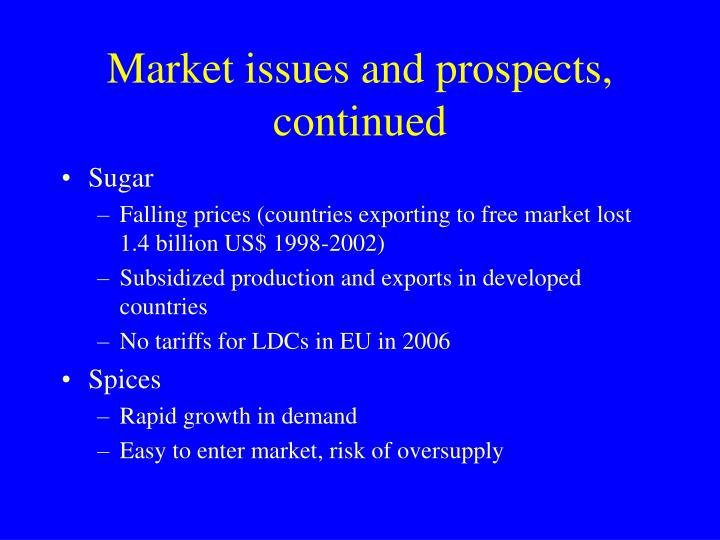 Market issues and prospects, continued