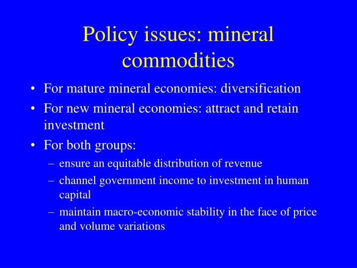 Policy issues: mineral commodities