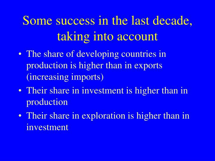 Some success in the last decade, taking into account