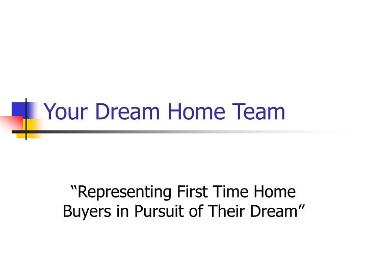 Your Dream Home Team