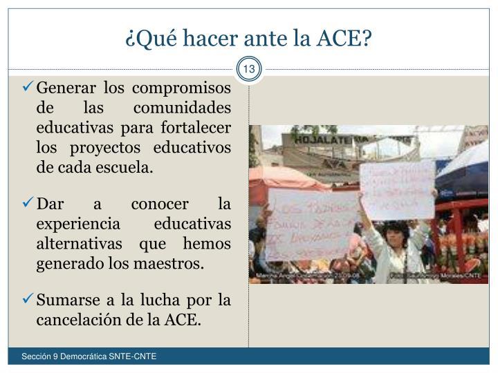 ¿Qué hacer ante la ACE?