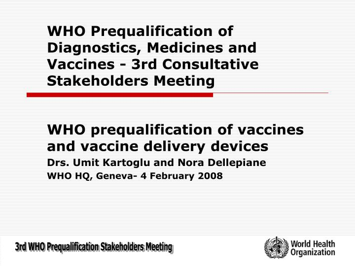 who prequalification of diagnostics medicines and vaccines 3rd consultative stakeholders meeting n.
