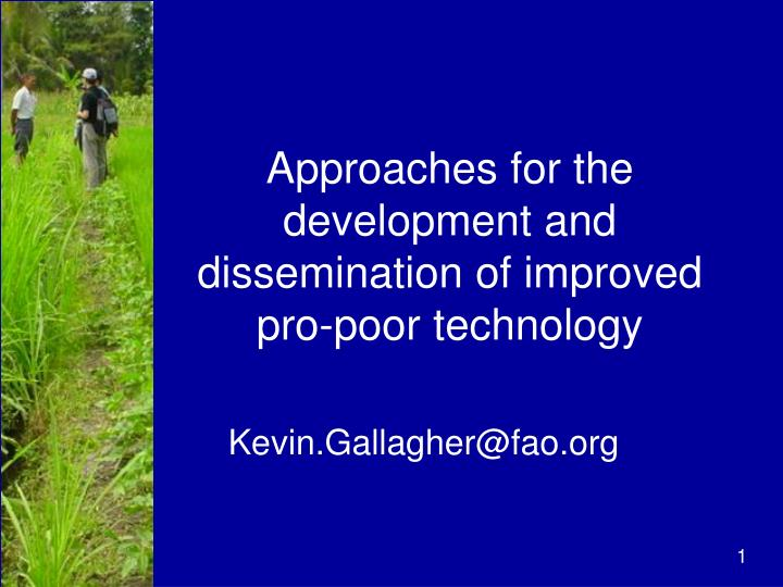 approaches for the development and dissemination of improved pro poor technology n.