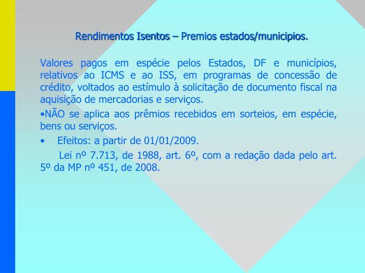 Rendimentos Isentos – Premios estados/municipios.