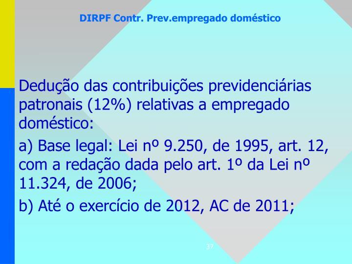 Dedução das contribuições previdenciárias patronais (12%) relativas a empregado doméstico: