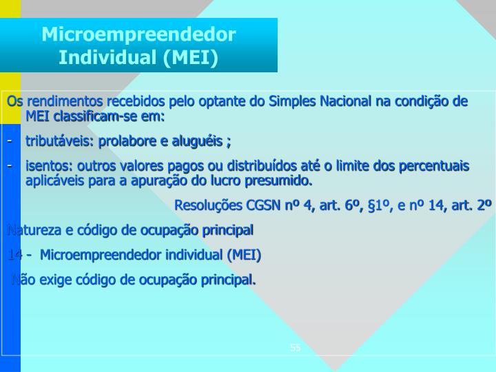 Os rendimentos recebidos pelo optante do Simples Nacional na condição de MEI classificam-se em: