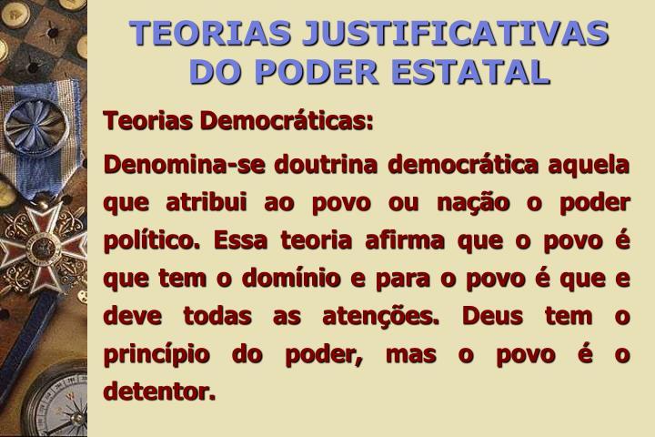 TEORIAS JUSTIFICATIVAS DO PODER ESTATAL