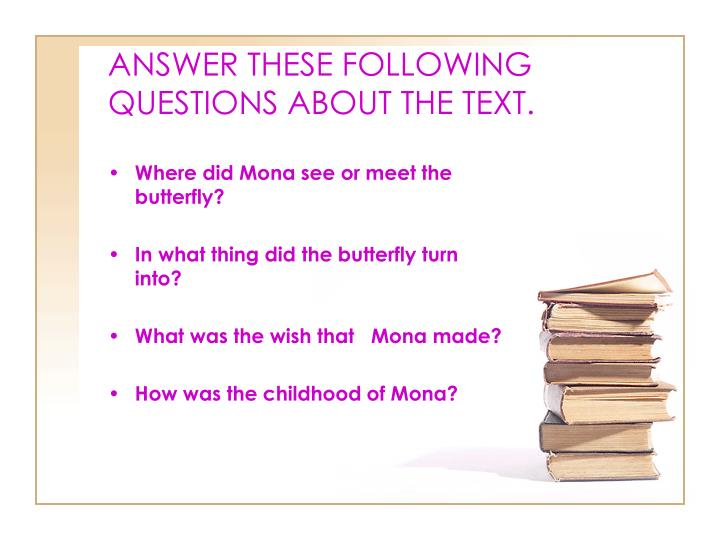 ANSWER THESE FOLLOWING QUESTIONS ABOUT THE TEXT.
