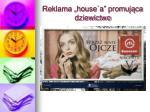 reklama house a promuj ca dziewictwo