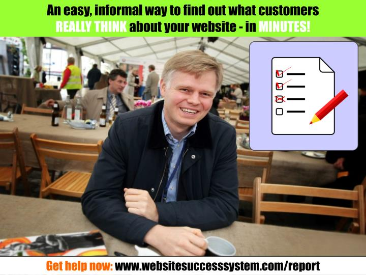 An easy, informal way to find out what customers