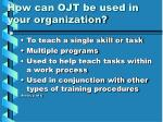 how can ojt be used in your organization