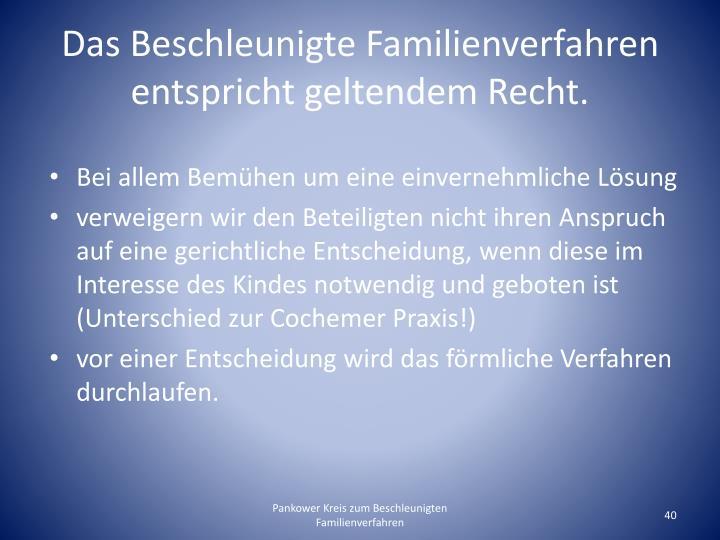 Das Beschleunigte Familienverfahren entspricht geltendem Recht.