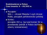 redniowiecze w polsce czas trwania x xv xvi w