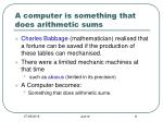 a computer is something that does arithmetic sums