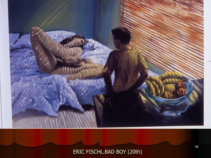 ERIC FISCHL.BAD BOY (20th)